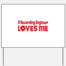 A Recording Engineer Loves Me Yard Sign