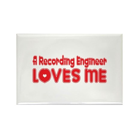 A Recording Engineer Loves Me Rectangle Magnet (10