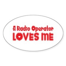A Radio Operator Loves Me Oval Decal
