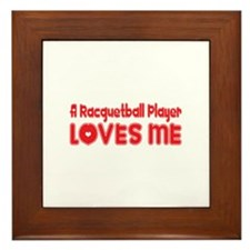 A Racquetball Player Loves Me Framed Tile