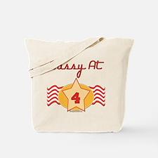 Sassy At 4 Tote Bag
