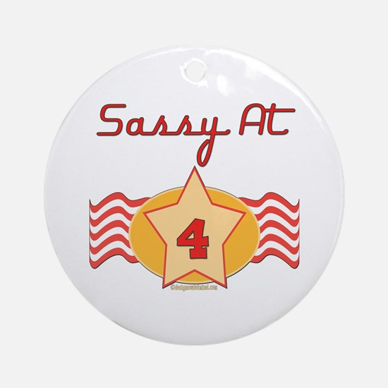Sassy At 4 Ornament (Round)