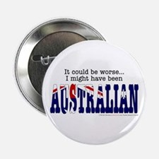 """It Could Be Worse.."" (AUS) Button"