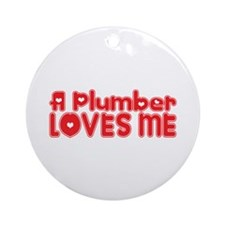 A Plumber Loves Me Ornament (Round)