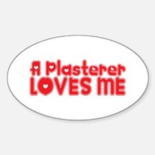 A Plasterer Loves Me Oval Decal