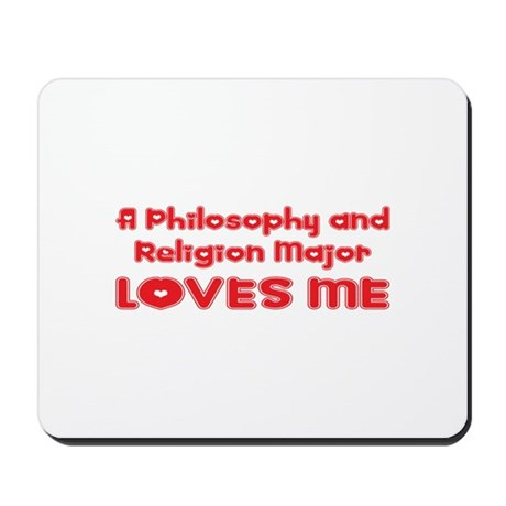 A Philosophy and Religion Major Loves Me Mousepad