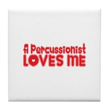 A Percussionist Loves Me Tile Coaster