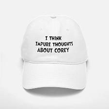 Corey (impure thoughts} Baseball Baseball Cap