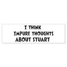 Stuart (impure thoughts} Bumper Bumper Sticker