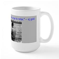 Resist Urge to Relax Mug