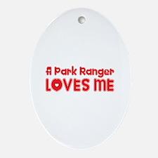A Park Ranger Loves Me Oval Ornament
