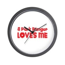 A Park Ranger Loves Me Wall Clock