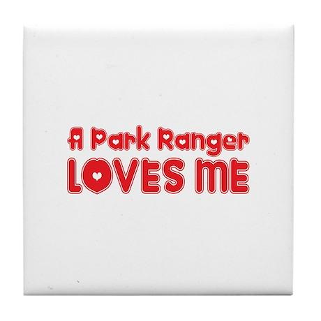 A Park Ranger Loves Me Tile Coaster