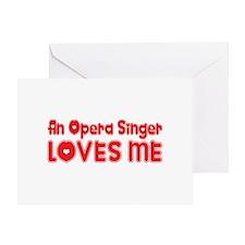 An Opera Singer Loves Me Greeting Card
