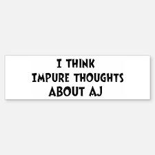 Aj (impure thoughts} Bumper Bumper Bumper Sticker