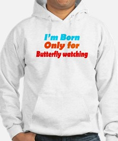 Unique Butterfly watching Hoodie