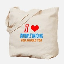 i love butterfly watching Tote Bag