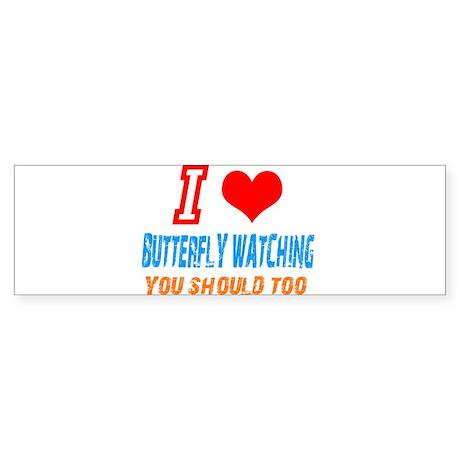 i love butterfly watching Bumper Sticker