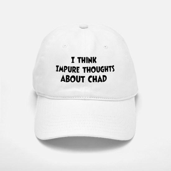 Chad (impure thoughts} Baseball Baseball Cap