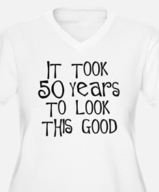 50_years_to_look_this_good Plus Size T-Shirt