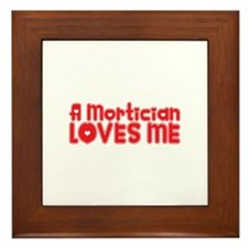 A Mortician Loves Me Framed Tile