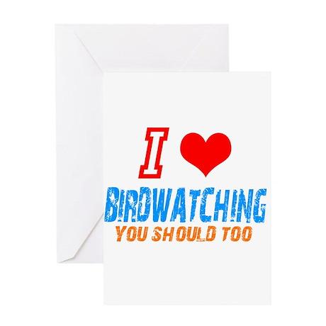 i love birdwatching Greeting Card
