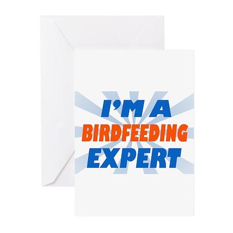 im a birdfeeding expert Greeting Cards (Pk of 20)