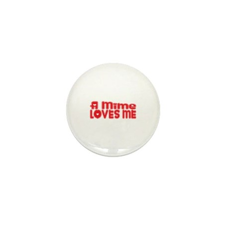 A Mime Loves Me Mini Button