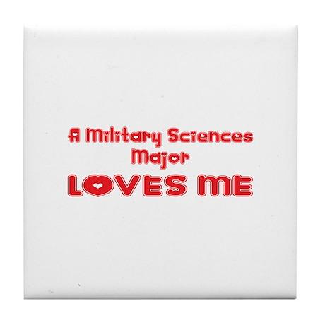 A Military Sciences Major Loves Me Tile Coaster