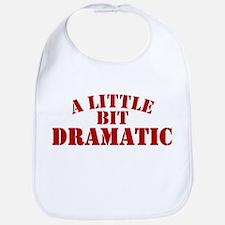 Little Bit Dramatic Bib