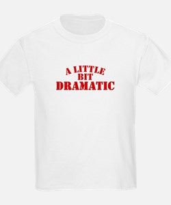 Little Bit Dramatic Kids T-Shirt