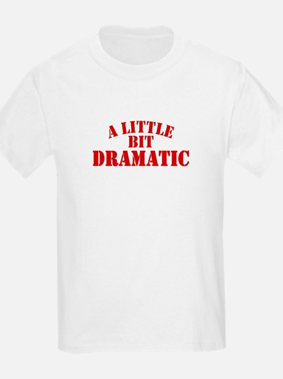 Little Bit Dramatic Kids T-Shirt