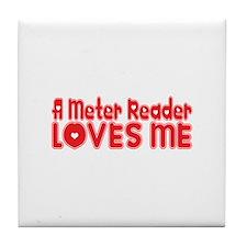 A Meter Reader Loves Me Tile Coaster