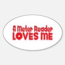 A Meter Reader Loves Me Oval Decal