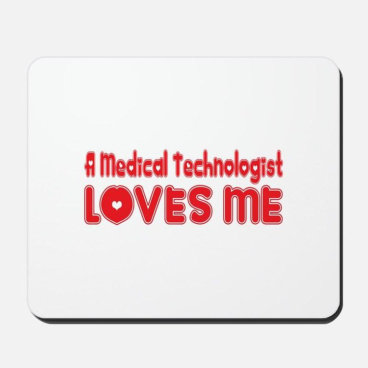 A Medical Technologist Loves Me Mousepad