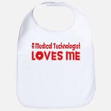 A Medical Technologist Loves Me Bib