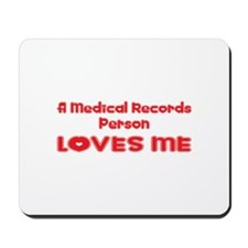 A Medical Records Person Loves Me Mousepad