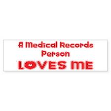 A Medical Records Person Loves Me Bumper Bumper Sticker