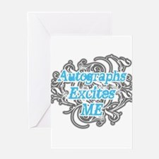 Autographs excite me Greeting Card