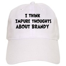 Brandy (impure thoughts} Baseball Cap