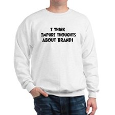 Brandi (impure thoughts} Sweatshirt