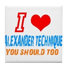 I love Alexander Technique Tile Coaster