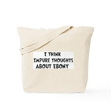 Ebony (impure thoughts} Tote Bag