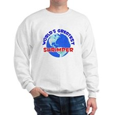 World's Greatest Shrim.. (E) Sweatshirt