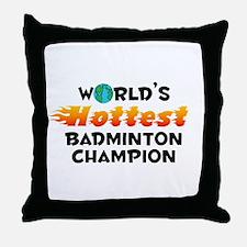 World's Hottest Badmi.. (C) Throw Pillow