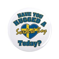 """Have you hugged a Swedish boy today? 3.5"""" Button"""