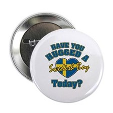 """Have you hugged a Swedish boy today? 2.25"""" Button"""