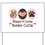 Peace Love Border Collie Yard Sign