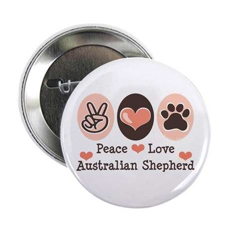 "Peace Love Australian Shepherd 2.25"" Button (10 pa"
