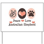 Peace Love Australian Shepherd Yard Sign
